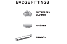 The three most popular fittings are shown here although there are many others that we can produce including cufflink,tie clip and semi or permanent adhesive. All badges are custom made so the choice is yours.